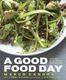 Portada de A GOOD FOOD DAY: REBOOT YOUR HEALTH WITH FOOD THAT TASTES GREAT BY MARCO CANORA (22-JAN-2015) HARDCOVER