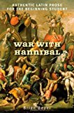 Portada de WAR WITH HANNIBAL: AUTHENTIC LATIN PROSE FOR THE BEGINNING STUDENT BY BRIAN BEYER (2009-01-02)