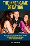 Portada de THE INNER GAME OF DATING: THE SECRET BELIEF SYSTEMS THAT MASTER PUAS, NATURALS, AND LADIES MEN USE TO BUILD CONFIDENCE, ATTRACT WOMEN, AND GET DATES (AIRTIGHT GAME SERIES) (VOLUME 2) BY JOSH MAVERICK (2014-07-03)