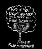Portada de AND IF YOU DON'T GO CRAZY I'LL MEET YOU HERE TOMORROW BY MARINOVICH, FILIP (2011) PAPERBACK