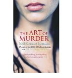 Portada de [(THE ART OF MURDER)] [AUTHOR: JOSE CARLOS SOMOZA] PUBLISHED ON (JUNE, 2005)