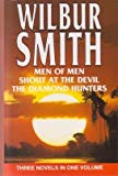 Portada de MEN OF MEN; SHOUT AT THE DEVIL; THE DIAMOND HUNTERS [THREE NOVELS IN ONE] BY WILBUR SMITH (1994-08-02)