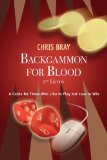 Portada de BACKGAMMON FOR BLOOD: A GUIDE FOR THOSE WHO LIKE TO PLAY BUT LOVE TO WIN BY CHRIS BRAY (1-APR-2011) PAPERBACK