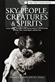 Portada de SKY PEOPLE, CREATURES AND SPIRITS: FOLK TALES, LEGENDS AND PARANORMAL ENCOUNTERS BY JOHN E.L. TENNEY (2013-06-01)