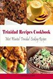 Portada de TRINIDAD RECIPES COOKBOOK: MOST WANTED TRINIDAD COOKING RECIPES (CARIBBEAN RECIPES) BY K. REYNOLDS-JAMES (2013-09-06)