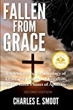 Portada de FALLEN FROM GRACE: UNDERSTANDING THE THEOLOGY OF GRACE, THE DANGERS OF LEGALISM, & THE THREE PHASES OF APOSTASY BY CHARLES E. SMOOT (2013-06-14)