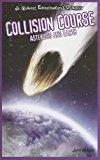 Portada de COLLISION COURSE: ASTEROIDS AND EARTH (JR. GRAPHIC ENVIRONMENTAL DANGERS) BY JOHN NELSON (2008-09-25)