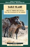 Portada de ALL AMAZING STORIES SET: TALES FROM SABLE ISLAND: TALES OF TRAGEDY AND SURVIVAL FROM THE GRAVEYARD OF THE ATLANTIC (AMAZING STORIES) BY JOHANNA BERTIN (2006-05-15)