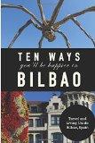 Portada de 10 WAYS YOU'LL BE HAPPIER IN BILBAO BY JAY SCHULTE (2014-12-19)