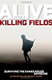 Portada de ALIVE IN THE KILLING FIELDS: SURVIVING THE KHMER ROUGE GENOCIDE BY NAWUTH KEAT (2009-10-13)