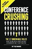 Portada de CONFERENCE CRUSHING: THE 17 UNDENIABLE RULES OF BUILDING RELATIONSHIPS, GROWING YOUR NETWORK, AND CRUSHING A CONFERENCE EVEN IF YOU DON'T KNOW ANYONE BY TYLER WAGNER (2014-04-05)