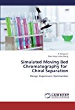 Portada de SIMULATED MOVING BED CHROMATOGRAPHY FOR CHIRAL SEPARATION: DESIGN, EXPERIMENT, OPTIMIZATION BY KI BONG LEE (2013-06-13)