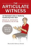 Portada de THE ARTICULATE WITNESS: AN ILLUSTRATED GUIDE TO TESTIFYING CONFIDENTLY UNDER OATH BY HUNTER, MARSHA, JOHNSON, BRIAN K (2015) PAPERBACK