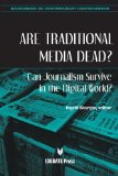 Portada de ARE TRADITIONAL MEDIA DEAD? CAN JOURNALISM SURVIVE IN THE DIGITAL WORLD? (SOURCEBOOK ON CONTEMPORARY CONTROVERSIES) BY INGRID STURGIS (2012) PAPERBACK
