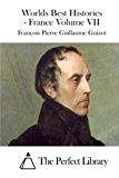 Portada de WORLDS BEST HISTORIES - FRANCE VOLUME VII BY FRAN???OIS PIERRE GUILLAUME GUIZOT (2015-04-16)