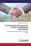 Portada de TOTAL QUALITY MANAGEMENT TO GAIN COMPETITIVE ADVANTAGES: A COMPREHENSIVE STUDY ON TOYOTA PRODUCTION SYSTEM BY MUHAMMED ZAKIR HOSSAIN (2012-08-18)