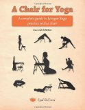 Portada de A CHAIR FOR YOGA: A COMPLETE GUIDE TO IYEGNAR YOGA PRACTICE WITH A CHAIR BY SHIFRONI, DR. EYAL (2014) PAPERBACK