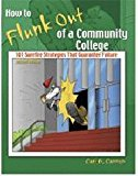 Portada de HOW TO FLUNK OUT OF A COMMUNITY COLLEGE: 101 SUREFIRE STRATEGIES THAT GUARANTEE FAILURE BY CANNON CARI B (2005-11-29)