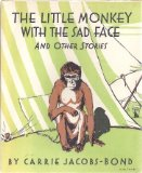 Portada de THE LITTLE MONKEY WITH THE SAD FACE, AND OTHER STORIES