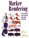 Portada de [(MARKER RENDERING FOR FASHION, ACCESSORIES, AND HOME FASHION : FOR FASHION, ACCESSORIES, AND HOME FASHIONS)] [BY (AUTHOR) BINA ABLING] PUBLISHED ON (OCTOBER, 2005)