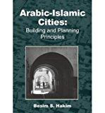 Portada de [(ARABIC-ISLAMIC CITIES: BUILDING AND PLANNING PRINCIPLES )] [AUTHOR: BESIM S HAKIM] [OCT-2008]