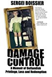 Portada de DAMAGE CONTROL: A MEMOIR OF OUTLANDISH PRIVILEGE, LOSS AND REDEMPTION BY SERGEI BOISSIER (2014-04-08)