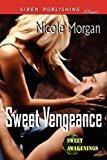 Portada de SWEET VENGEANCE [SWEET AWAKENINGS 3] (SIREN PUBLISHING CLASSIC) BY NICOLE MORGAN (2011-02-17)