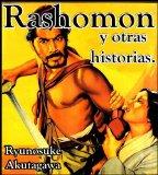Portada de RASHÓMON Y OTRAS HISTORIAS (EN ESTE LIBRO RASHÓMON, EN EL BOSQUE, LA NARIZ. Y EL BIOMBO DEL INFIERNO)