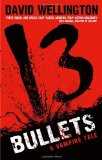 Portada de 13 BULLETS: NUMBER 1 IN SERIES (LAURA CAXTON VAMPIRE) BY DAVID WELLINGTON (7-APR-2011) PAPERBACK