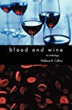 Portada de [BLOOD AND WINE: AN ANTHOLOGY] (BY: WALLACE B COLLINS) [PUBLISHED: AUGUST, 2008]
