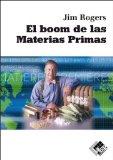 Portada de BOOM DE LAS MATERIAS PRIMAS, EL (ECONOMÍA Y NEGOCIOS) DE JIM ROGERS (1 ENE 2008) TAPA BLANDA