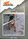 Portada de AMAZONAS, ÚLTIMO DESTINO