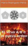 Portada de EL VIRUS A-B O EL NUEVO ORDEN