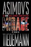 Portada de MIRAGE (ISAAC ASIMOV'S ROBOT MYSTERY) BY MARK W. TIEDEMANN (19-JUN-2000) PAPERBACK