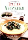 Portada de THE COMPLETE ITALIAN VEGETARIAN COOKBOOK: 350 ESSENTIAL RECIPES FOR INSPIRED EVERYDAY EATING BY BISHOP, JACK NONE EDITION (9/9/1997)