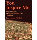 Portada de [(YOU INSPIRE ME: BEYOND POETRY, LIVING AN INSPIRED LIFE VOLUME II)] [AUTHOR: LAURA LOUISE MITCHELL] PUBLISHED ON (JANUARY, 2002)