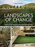 Portada de [(LANDSCAPES OF CHANGE : INNOVATIVE DESIGNS AND REINVENTED SITES)] [BY (AUTHOR) ROXI THOREN] PUBLISHED ON (JANUARY, 2015)