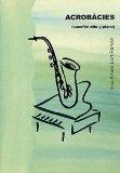 Portada de ACROBÀCIES (ALT SAXOPHONE AND PIANO)