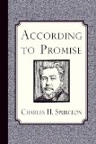Portada de ACCORDING TO PROMISE: THE LORD'S METHOD OF DEALING WITH HIS CHOSEN PEOPLE BY SPURGEON, CHARLES H. (2013) PAPERBACK