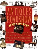 Portada de ANTIQUES ROADSHOW PRIMER: THE INTRODUCTORY GUIDE TO ANTIQUES AND COLLECTIBLES FROM THE MOST-WATCHED SERIES ON PBS BY CAROL PRISANT (1999) PAPERBACK