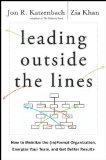 Portada de LEADING OUTSIDE THE LINES: HOW TO MOBILIZE THE INFORMAL ORGANIZATION, ENERGIZE YOUR TEAM, AND GET BETTER RESULTS BY KATZENBACH, JON R., KHAN, ZIA (2010) HARDCOVER