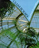 Portada de GLASS HOUSES: A HISTORY OF GREENHOUSES, ORANGERIES AND CONSERVATORIES BY MARY WOODS (1996-10-02)