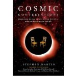 Portada de [(COSMIC CONVERSATIONS: DIALOGUES ON THE NATURE OF THE UNIVERSE AND THE SEARCH FOR REALITY)] [AUTHOR: STEPHAN MARTIN] PUBLISHED ON (OCTOBER, 2009)