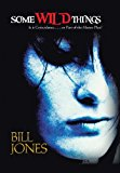 Portada de SOME WILD THINGS: IS IT COINCIDENCE........OR PART OF THE MASTER PLAN? BY BILL JONES (2013-04-26)
