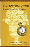 Portada de THE TRIUMPH OF TIME: A STUDY OF THE VICTORIAN CONCEPTS OF TIME, HISTORY, PROGRESS, AND DECADENCE BY JEROME H. BUCKLEY (1966-07-01)