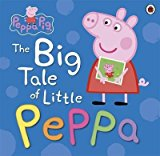 [PEPPA PIG: THE BIG TALE OF LITTLE PEPPA] (BY: LADYBIRD BOOKS LTD) [PUBLISHED: JULY, 2014]