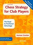 Portada de CHESS STRATEGY FOR CLUB PLAYERS: THE ROAD TO POSITIONAL ADVANTAGE BY HERMAN GROOTEN (10-JUL-2009) PAPERBACK