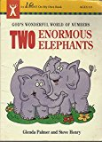 Portada de TWO ENORMOUS ELEPHANTS: GOD'S WONDERFUL WORLD OF NUMBERS (AN ALMOST ON MY OWN BOOK) BY PALMER, GLENDA, HENRY, STEVE (1993) PAPERBACK