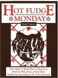 Portada de HOT FUDGE MONDAY: TASTY WAYS TO TEACH PARTS OF SPEECH TO STUDENTS WHO HAVE A HARD TIME SWALLOWING ANYTHING TO DO WITH GRAMMAR BY LARSON, RANDY PUBLISHED BY COTTONWOOD PRESS, INC. (1999)