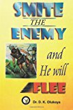 Portada de SMITE THE ENEMY AND HE WILL FLEE BY DR. D. K. OLUKOYA (28-MAR-2013) PAPERBACK